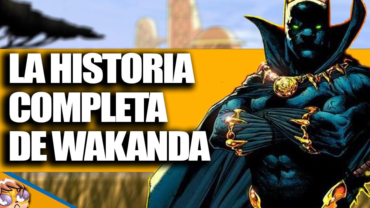 La Historia Completa de Wakanda [Video]