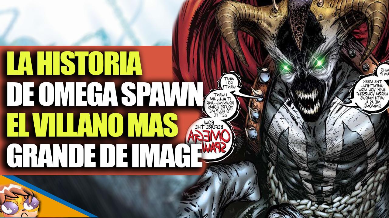La Historia Completa de Omega Spawn: El Rey del Infierno [Video]