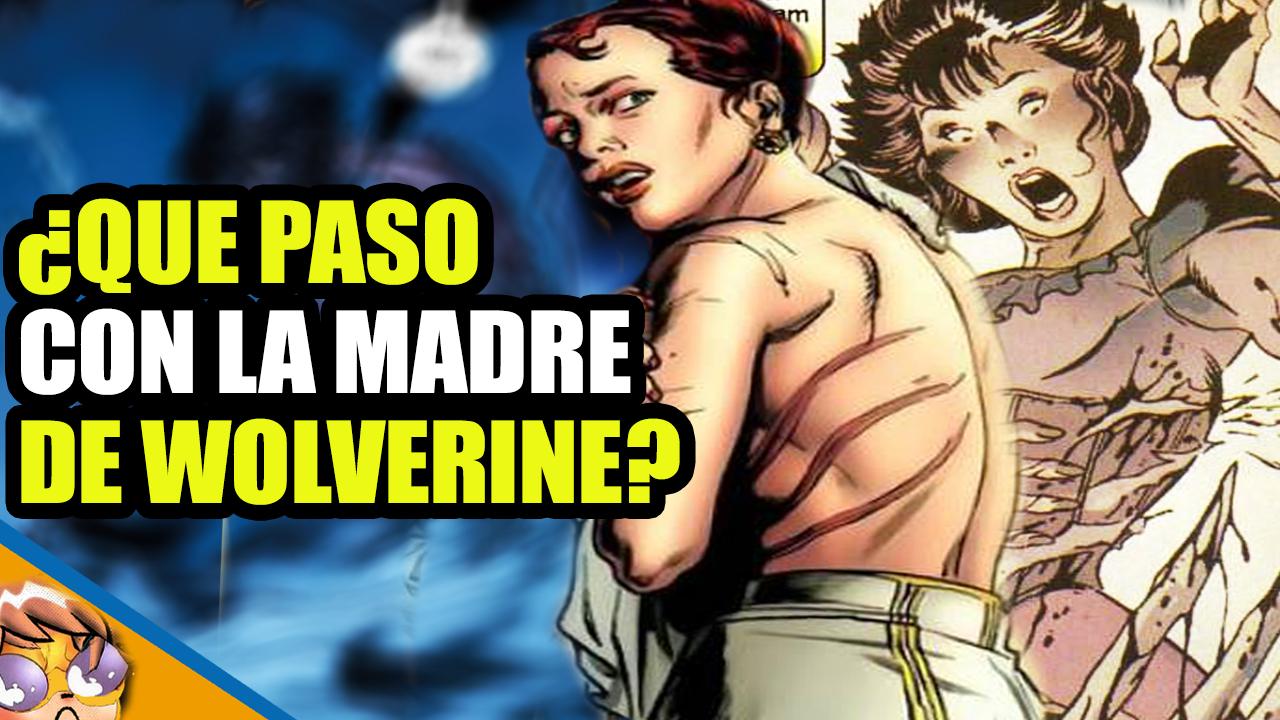 Wolverine: ¿Qué pasó realmente con la mamá de Logan?